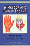 Image of Ayurveda and Marma Therapy: Energy Points in Yogic Healing