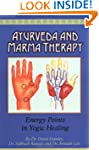 Ayurveda and Marma Therapy: Energy Po...