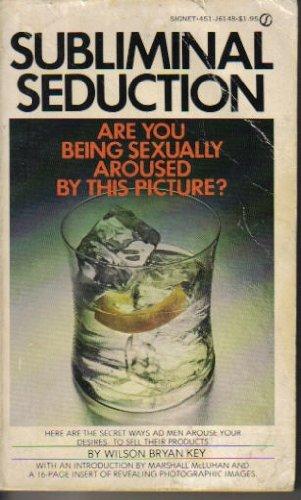 Subliminal Seduction, Wilson Bryan Key