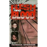 Flesh And Blood (True Crime) by Patricia Springer