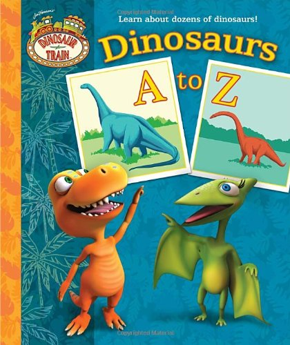 Dinosaurs A to Z (Dinosaur Train) (Padded Board Book) - Andrea Posner-Sanchez