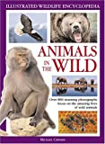 Illustrated Nature Encyclopedia: Animals in the Wild (Illustrated Wildlife Encyclopedia)