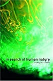 Mary E. Clark In Search of Human Nature: Who Do We Think We Are?