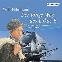 Der lange Weg des Lukas B. Hörbuch von Willi Fährmann Gesprochen von: Tim Bergmann