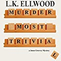 Murder Most Trivial Audiobook by L. K. Ellwood Narrated by Scott Wilcox