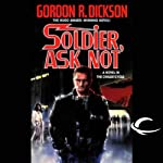 Soldier, Ask Not: Dorsai Series, Book 3 (       UNABRIDGED) by Gordon R. Dickson Narrated by Stefan Rudnicki
