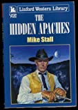 img - for The Hidden Apaches (Linford Western Library) book / textbook / text book