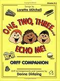 One, Two, Three...Echo Me! (Orff Companion)