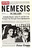 Nemesis: The True Story.  Aristotle Onassis, Jackie O, and the Love Triangle That Brought Down the Kennedys