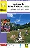 echange, troc Guide FFRP - Les Alpes-de-Haute-Provence... à pied : De l'Ubaye au Verdon et au Lubéron