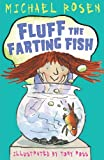 Fluff the Farting Fish (1849395276) by Rosen, Michael