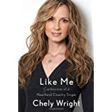 Like Me: Confessions of a Heartland Country Singerby Chely Wright