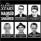 FLAMING STARS-NAMED AND SHAMED