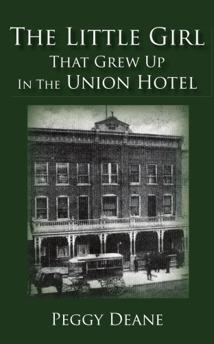 The Little Girl: That Grew Up in the Union Hotel