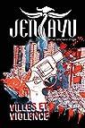 Jentayu: Num�ro 2 - Villes et Violence par Kamjorndet