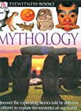 DK Eyewitness Books: Mythology (0756610796) by Philip, Neil