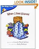 When I Feel Scared (Way I Feel Books)
