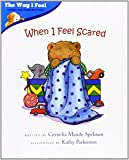 img - for When I Feel Scared (Way I Feel Books) book / textbook / text book