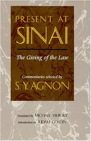 Present at Sinai: The Giving of the Law : Commentaries Selected by S.Y. Agnon written by Shmuel Yosef Agnon
