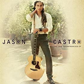 Jason Castro - The Love Uncompromised EP