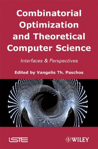 Combinatorial Optimization and Theoretical Computer Science Interfaces and Perspectives 30th Anniver: Interfaces and Perspectives 30th Anniversary of the LAMSADE (ISTE)
