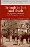 Friends in Life and Death: British and Irish Quakers in the Demographic Transition (Cambridge Studies in Population, Economy and Society in Past Time)