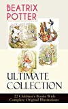 Image of BEATRIX POTTER Ultimate Collection - 22 Children's Books With Complete Original Illustrations: The Tale of Peter Rabbit, The Tale of Jemima Puddle-Duck, ... Moppet, The Tale of Tom Kitten and more