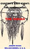 img - for Custer's Last Fight: Two Perspectives: The White Man & The Indian. (With Interactive Table of Contents & List of Illustrations) book / textbook / text book
