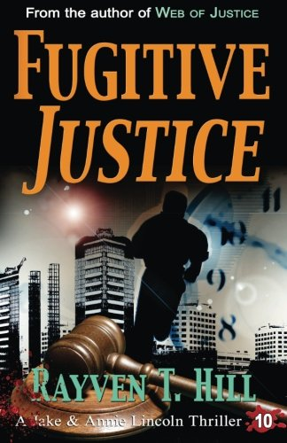 Fugitive Justice: A Private Investigator Mystery Series (A Jake & Annie Lincoln Thriller) (Volume 10)