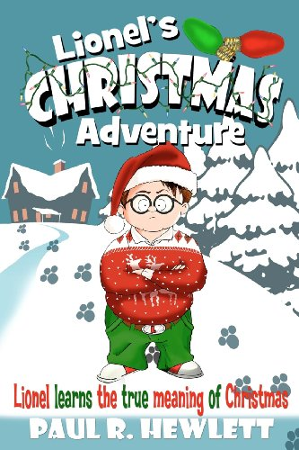 Lionel's Christmas Adventure: Lionel Learns the True Meaning of Christmas (Volume 1)