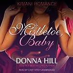 Mistletoe, Baby | Donna Hill