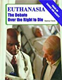 Euthanasia: The Debate Over the Right to Die (Focus on Science and Society) (082393215X) by Dolan, Sean
