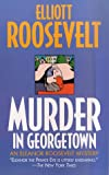 Murder in Georgetown: An Eleanor Roosevelt Mystery (0312973217) by Roosevelt, Elliott