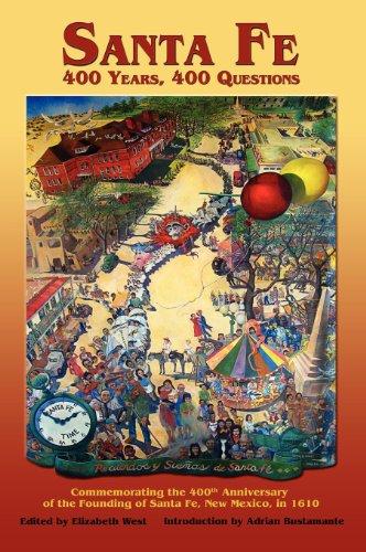 Santa Fe: 400 Years, 400 Questions