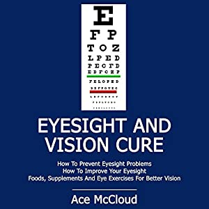 Eyesight and Vision Cure Audiobook
