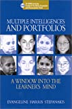 Multiple Intelligences and Portfolios: A Window into the Learners Mind (0325003637) by Stefanakis, Evangeline Harris
