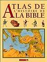 Atlas de l'histoire de la Bible par Hunter