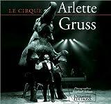 echange, troc Raphaël Schott - Le cirque Arlette Gruss