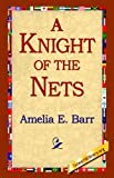 A Knight of the Nets (1421803038) by Amelia E. Barr