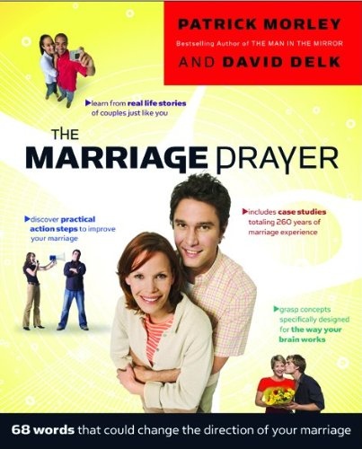 The Marriage Prayer: A Prescription to Change the Direction of Your Marriage
