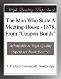 "The Man Who Stole A Meeting-House - 1878, From ""Coupon Bonds"""