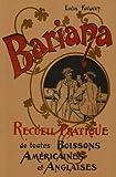 Bariana: Recueil Pratique de Toutes Boissons Americaines Et Anglaises