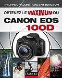 Philippe Chaudré Obtenez le maximum du Canon EOS 100D