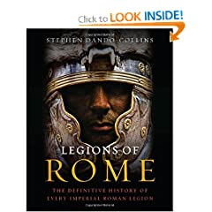 Legions of Rome: The Definitive History of Every Imperial Roman Legion by Stephen Dando-Collins