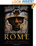 Legions of Rome: The Definitive Histo...