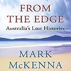 From the Edge: Australia's Lost Histories Hörbuch von Mark McKenna Gesprochen von: Andrew Martin