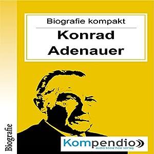 Konrad Adenauer (Biografie kompakt) Hörbuch