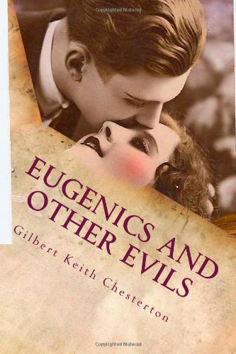 Eugenics and Other Evils: Gilbert Keith Chesterton: 9781495239038: Amazon.com: Books