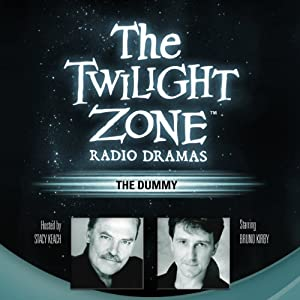 The Dummy: The Twilight Zone Radio Dramas   [Lee Polk, Rod Serling]