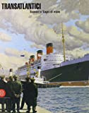 img - for Transatlantici. Scenari e sogni di mare book / textbook / text book